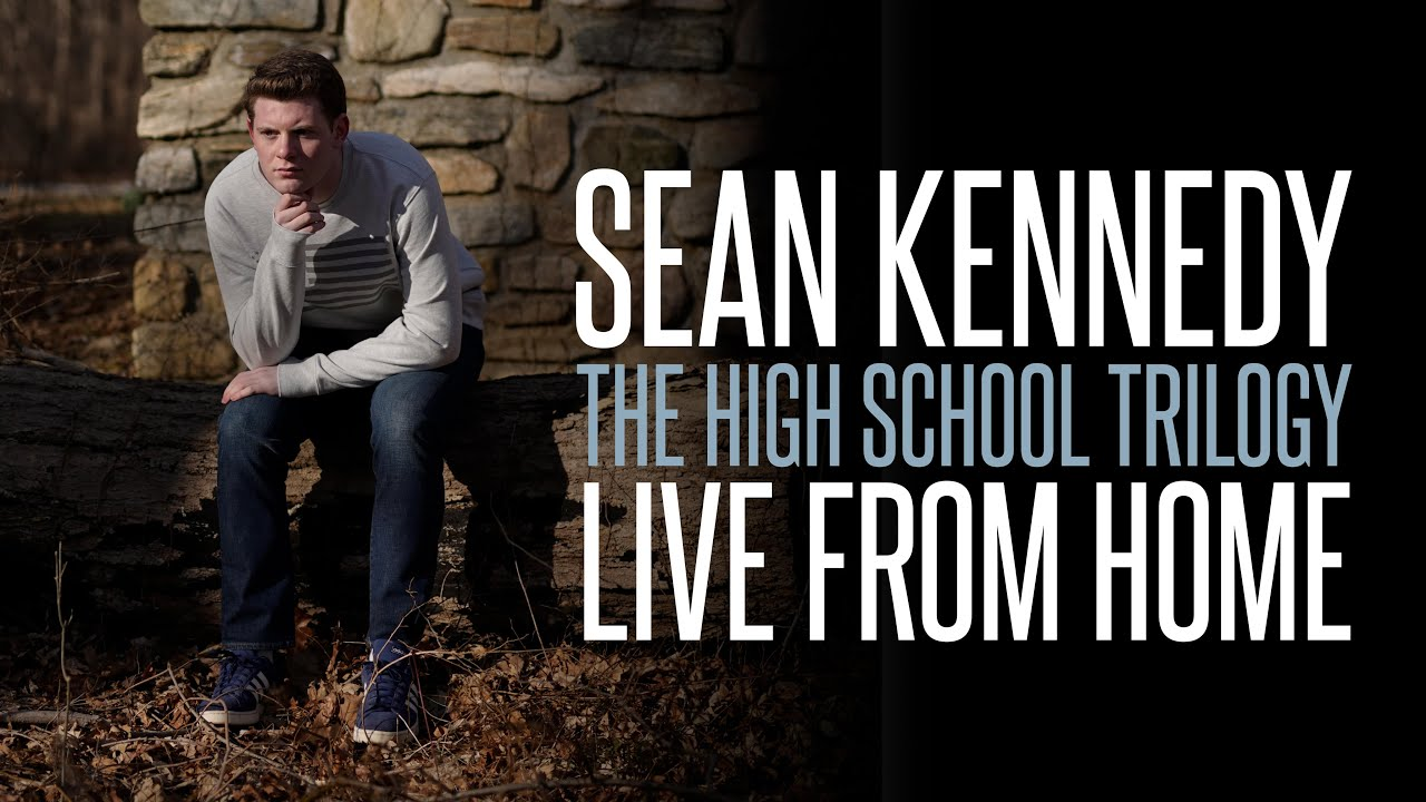 Sean Kennedy - The High School Trilogy (Live From Home)
