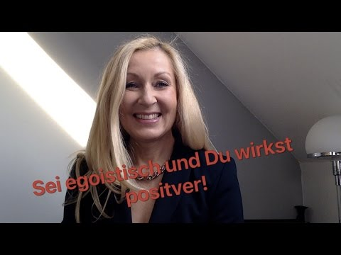 Sei egoistisch und Deine Ausstrahlung wirkt positiver #Vlog22