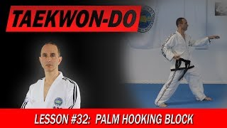 Palm Hoooking Block - Taekwon-Do Lesson #32