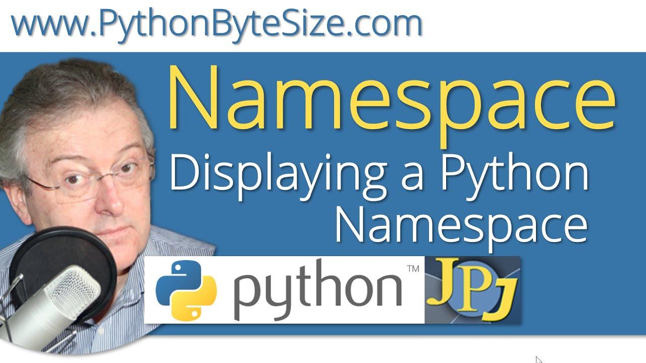 Displaying a Python Namespace - YouTube