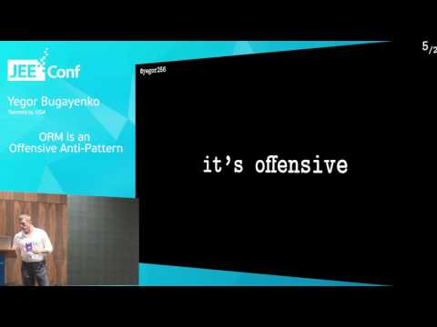 ORM is an Offensive Anti-Pattern (Yegor Bugayenko, USA)