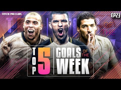 FIFA 18 Pro Clubs Top 5 Goals of the Week | #23