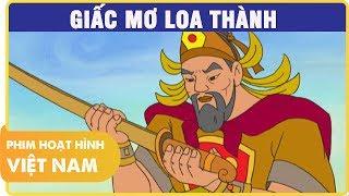 Giấc Mơ Loa Thành | Phim Hoạt Hình Lịch Sử Việt Nam Hay 2019