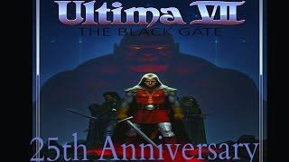 Happy 25th Anniversary Ultima VII: The Black Gate