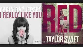 RED vs. I REALLY LIKE YOU  - Taylor Swift vs. Carly Rae Jepsen [Mashup]
