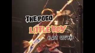 THE POGO / LITTLE BOY(LAST GIG