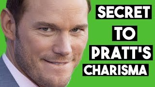 Chris Pratt's Charisma and the Secret to his Likability