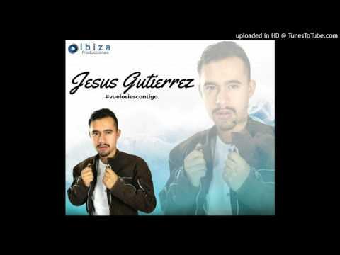 JESUS GUTIERREZ - VUELO SI ES CONTIGO (MP3)