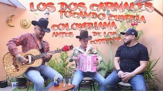 Antes de que fueran Los Dos Carnales eran Los Colombianos antes de los corridos puras Colombianas