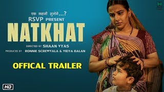 NATKHAT : Official Trailer | Out Soon | Vidya Balan | Natkhat Movie First Look Out Thumb