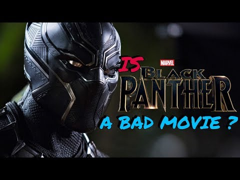 Is Black Panther a Bad Movie ?