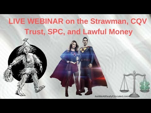 live-webinar-on-the-strawman,-cqv-trust,-spc,-and-lawful-money