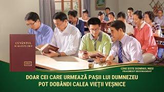 """""""Cine este domnul meu"""" Segment 5 - Doar cei care urmează pașii lui Dumnezeu pot dobândi calea vieții veșnice"""
