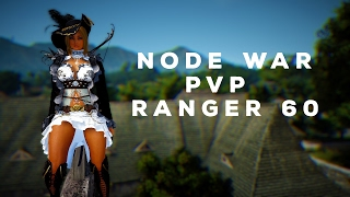 Ranger 60 PVP - Node War - Black Desert