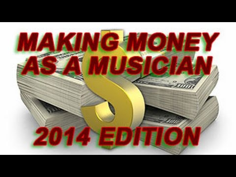 Making Money as a Musician (2014 Edition)