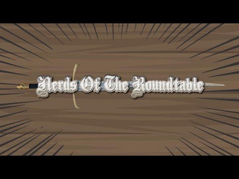 Nerds Of The Roundtable Issue #1 Podcast Begins!