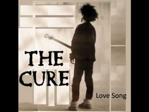 The Cure- Love Song.wmv
