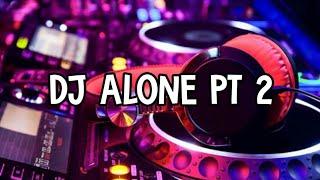 Download Dj alone pt2 remix full bass