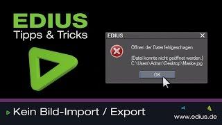 EDIUS Podcast - Standbild Import / Export