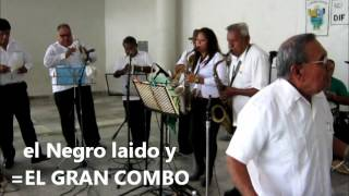 POR COBARDIA por el Negro Laido y EL GRAN COMBO DEL ISTMO en vivo