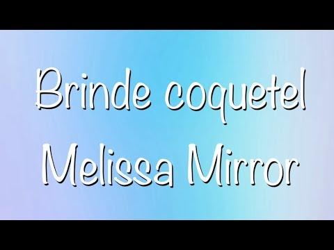 Nanda Barros - brinde coquetel Melissa Mirror