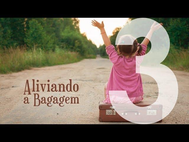 ALIVIANDO A BAGAGEM - 3 de 8 -  A Solução Para Problemas Emocionais