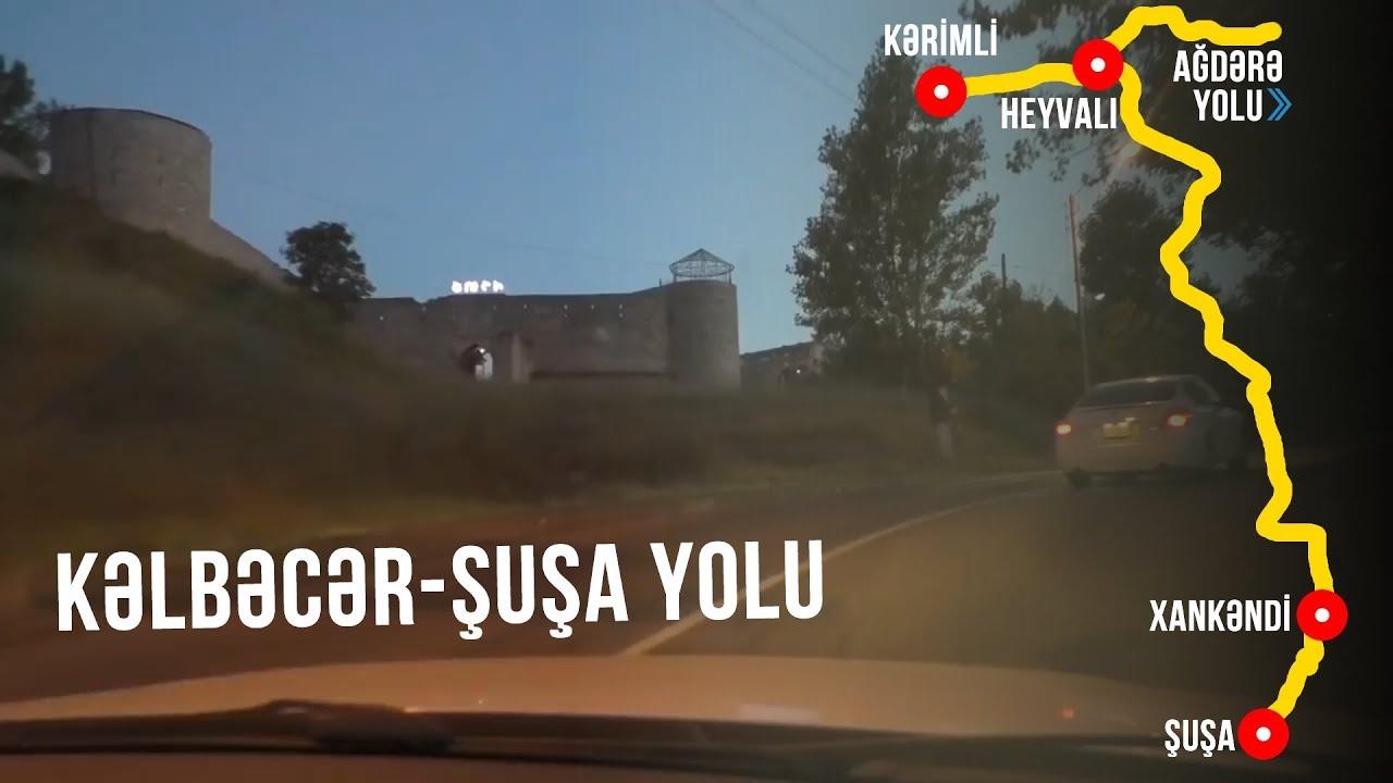 KƏLBƏCƏR-ŞUŞA YOLU. cekilisi ermeni terefden olunub.