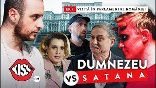 DUMNEZEU vs SATANA (Ep.7) Vizita in Parlamentul Romaniei