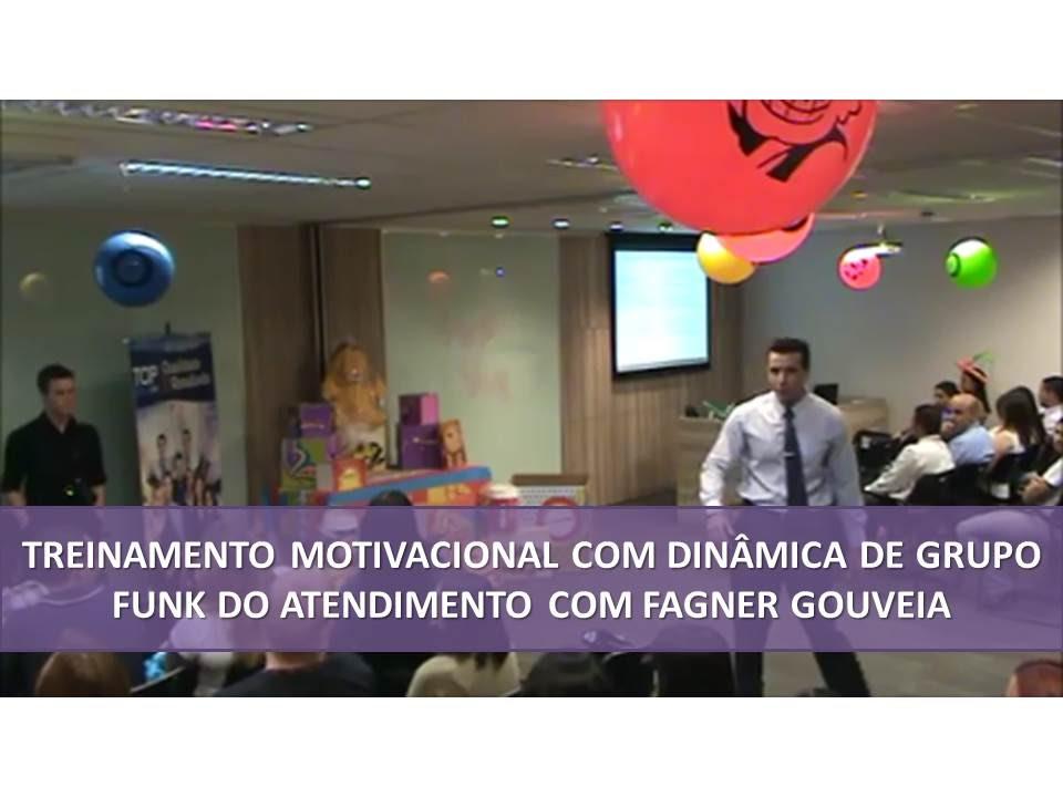 Treinamento Motivacional Com Dinâmica De Grupo Funk Do Atendimento Com Fagner Gouveia
