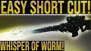 Destiny 2. ULTIMATE SHORTCUT!! Easy Whisper of Worm Quest (Black Spindle), Best Load Out & More!