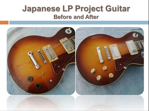 Do It Yourself - Refurbishing a 1970s Japanese Lawsuit Era Les Paul Style Guitar