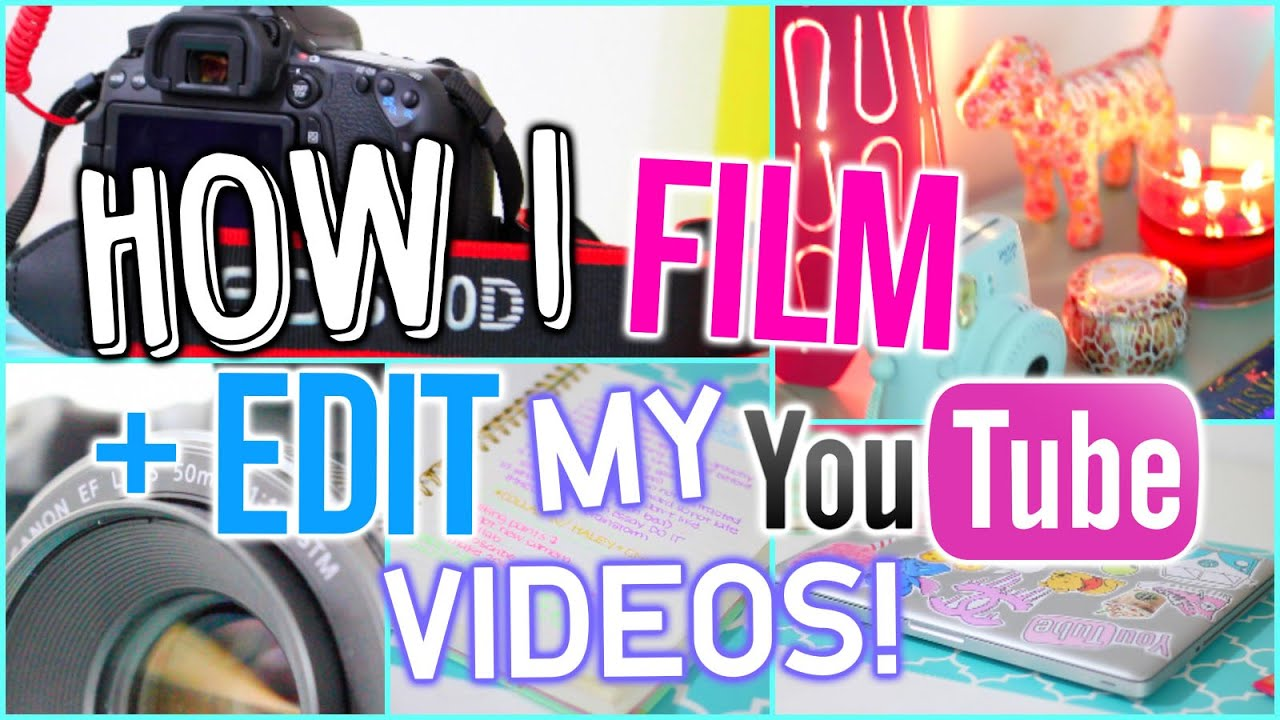 How I Film And Edit My Videos! ♡ Camera, Color Correcting, Moving Overlays  + Thumbnails