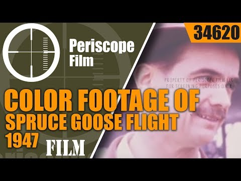COLOR FOOTAGE OF HOWARD HUGHES' SPRUCE GOOSE FLIGHT 1947 34620