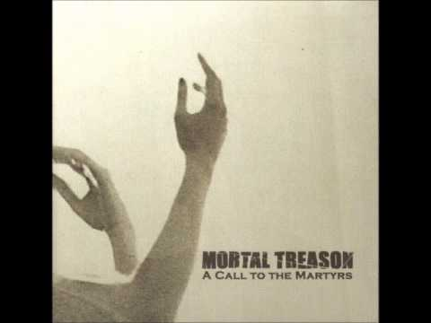 Mortal Treason - A Call To The Martyrs [Full Album]