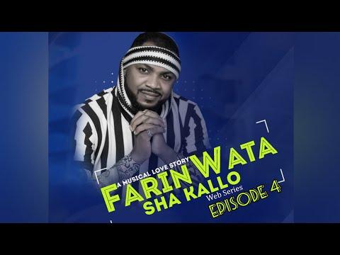 FARIN WATA sha kallo__Episode Four (4)_Official Home Video / Web Series / Zango na daya