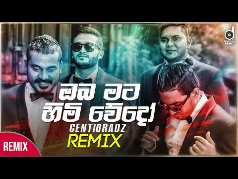 oba-mata-himi-wedo-(remix)---centigradz- -zack-n- -new-sinhala-dj-songs- -sinhala-remix-(2020)