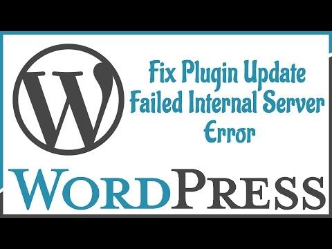 Wordpress Fix Plugin Update Failed Internal Server Error