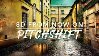 8D From Now On — The Greatest Show | PitchShift