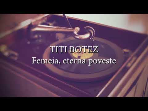 Titi Botez - Femeia, eterna poveste (versuri, lyrics, karaoke)