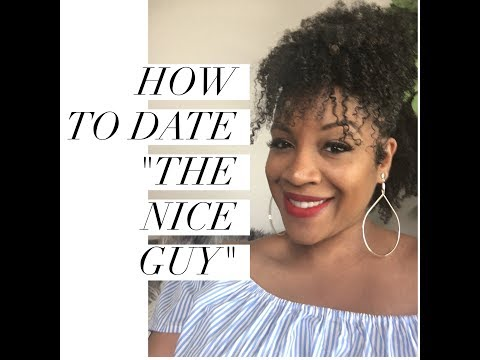 How to Date the Nice Guy