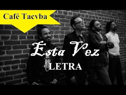 Café Tacuba - Esta Vez (Letra)