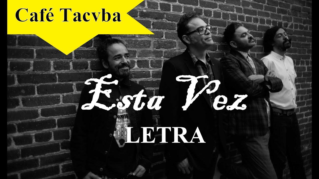 Cafe Tacuba - Esta Vez Lyrics   MetroLyrics