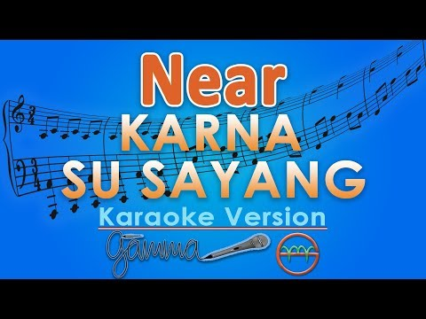 Near - Karna Su Sayang ft Dian Sorowea (Karaoke Lirik Tanpa Vokal) by GMusic