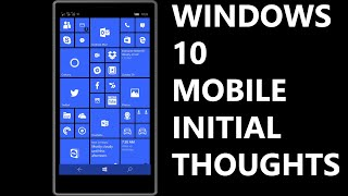 Windows 10 Mobile - Initial Impressions from a Windows Phone user