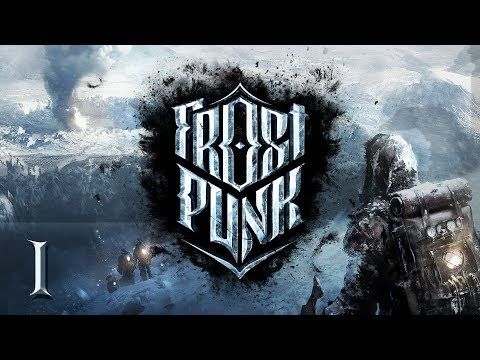 FROSTPUNK Demo #1 CITY OF SNOW This War of Mine Coldpocalypse - Let's Play / Gameplay