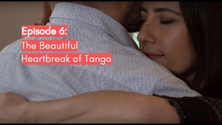 Follow My Lead Buenos Aires: The Beautiful Heartbreak of Tango (Episode 6)
