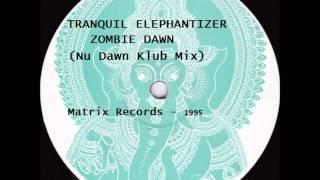 Tranquil Elephantizer - Zombie Dawn (Nu Dawn Klub Mix)