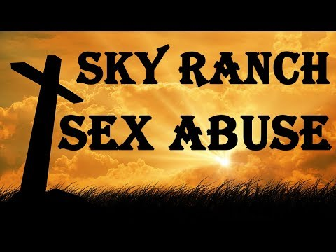 I Was Sexually Abused at Sky Ranch Camp in Van, TX When I Was 12 Years Old