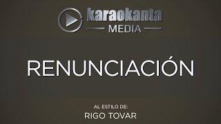 Karaokanta - Rigo Tovar - Renunciación
