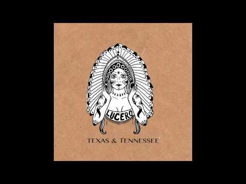 Lucero - Texas & Tennessee